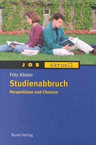 Studienabbruch. Perspektiven und Chancen (Job aktuell)
