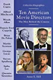 Ten American Movie Directors, Anne E. Hill, 0766018369