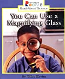 img - for You Can Use a Magnifying Glass (Rookie Read-About Science (Paperback)) book / textbook / text book