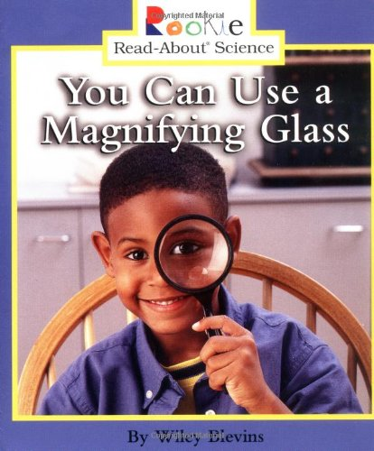 Download You Can Use a Magnifying Glass (Rookie Read-About Science) PDF