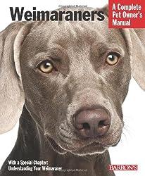 Weimaraners (Barron's Complete Pet Owner's Manuals)