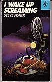I Wake up Screaming, Steve Fisher, 0887390854
