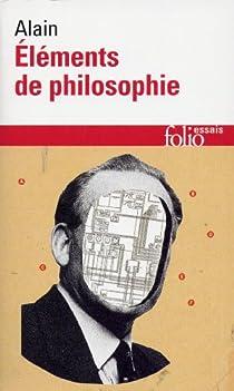 Éléments de philosophie par Alain