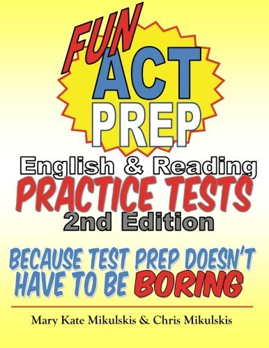 Fun ACT Prep English & Reading: Practice Tests: because test prep doesn't have to be boring by Mary Kate Mikulskis (2015-07-18)