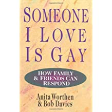 Someone I Love Is Gay: How Family and Friends Can Respond