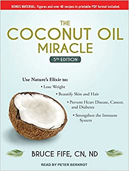 Book The Coconut Oil Miracle: 5th Edition