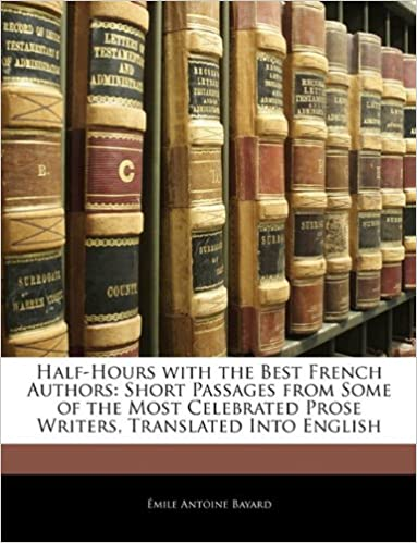 Half Hours With The Best French Authors Short Passages From Some Of