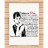 Audrey Hepburn I Believe Quote A4 Size Print Gift for Girls Wife Girlfriend Size Great Unique Gift Idea (Unframed) by Superb Printz