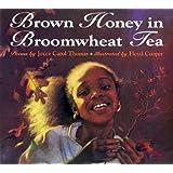 Brown Honey in Broomwheat Tea