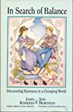 In Search of Balance : Discovering Harmony in a Changing World, Robbins, John and Mortifee, Ann, 0915811316