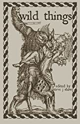 Wild Things: Thirteen Tales of Therianthropy
