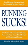 Running SUCKS!, Jennifer Jolan and Rich Bryda, 1494958848