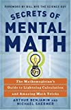 Secrets of Mental Math, Arthur Benjamin and Michael Shermer, 0307338401