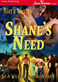 img - for Shane's Need [Great Wolves of Passion, Alaska 4] (Siren Publishing LoveXtreme Forever - Serialized) book / textbook / text book