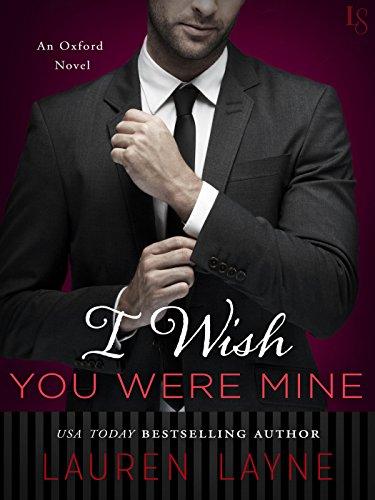 - I Wish You Were Mine: An Oxford Novel