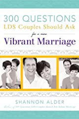 300 Questions LDS Couples Should Ask for a More Vibrant Marriage Kindle Edition