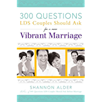 300 Questions LDS Couples Should Ask for a More Vibrant Marriage (English Edition)