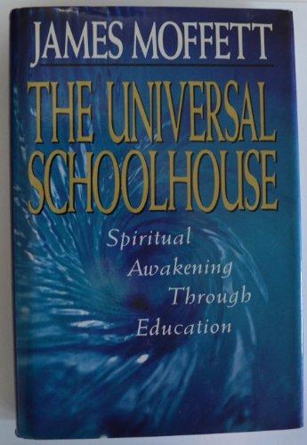 The Universal Schoolhouse: Spiritual Awakening Through Education (Jossey Bass Education Series)