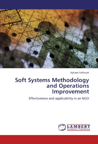 Soft Systems - Soft Systems Methodology and Operations Improvement: Effectiveness and applicability in an NGO