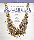 Laura McCabe's Embellished Beadweaving: Jewelry Lavished with Fringe, Fronds, Lacework & More (Beadweaving Master Class)