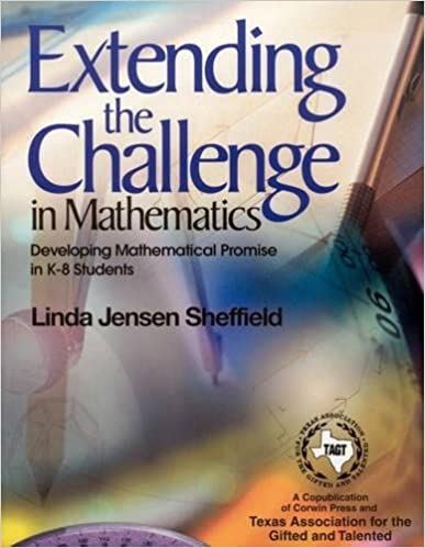 Extending the Challenge in Mathematics Developing Mathematical Promise in K-8 Students