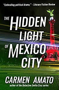 The Hidden Light Of Mexico City by Carmen Amato ebook deal