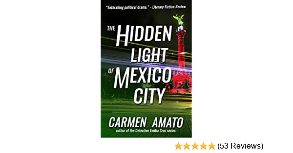 The Hidden Light of Mexico City - Kindle edition by Carmen ...