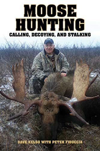 Moose Hunting: Calling, Decoying, and Stalking (Best Deer Hunting In Maine)