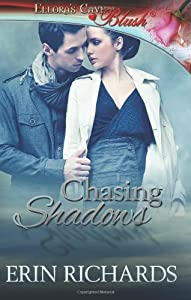 Chasing Shadows: Ellora's Cave by Erin Richards (2012-07-31)