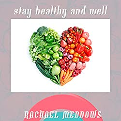 Stay Healthy and Well Hypnosis