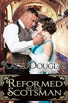 Reformed by the Scotsman by [Douglas, Katie]