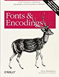 Fonts & Encodings: From Advanced Typography to Unicode and Everything in Between by Yannis Haralambous (2007-10-06)