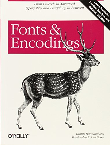 Fonts & Encodings: From Advanced Typography to Unicode and Everything in Between by Yannis Haralambous (2007-10-06) by O'Reilly Media