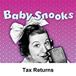 Baby Snooks: Tax Returns | Philip Rapp