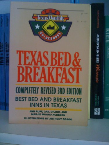 Texas Bed & Breakfast (The Texas Monthly Guidebooks)