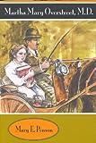 Martha Mary Overstreet, M. D., Mary E. Penson, 0875653456