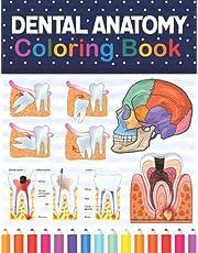 Dental Anatomy Coloring Book: Dental Anatomy Learning Workbook. Dental Anatomy Coloring Book. Kids Anatomy Coloring Book. Tooth Anatomy Coloring Book for Men & Women. Dental, Teeth Anatomy Coloring Workbook For Anatomy Students