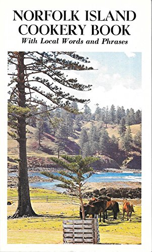 Norfolk Island Cookery Book - With Local Words and Phrases...