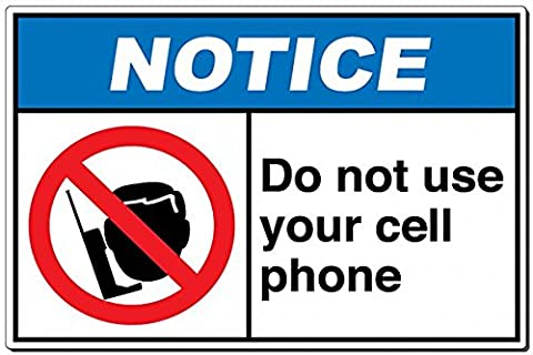 NOTICE: Do Not Use Your Cell Phone aluminum metal sign (Phone Pixys)