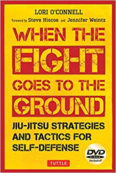 Book When the Fight Goes to the Ground: Jiu-Jitsu Strategies and Tactics for Self-Defense [DVD Included]