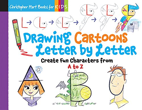 Drawing Cartoons Letter by Letter: Create Fun Characters from A to Z (Drawing Shape by Shape series) -