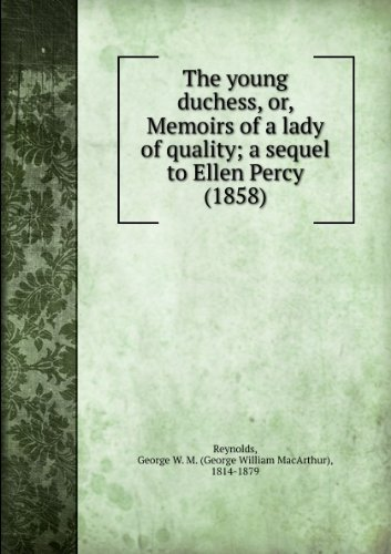 The young duchess, or, Memoirs of a lady of quality; a sequel to Ellen Percy (1858)