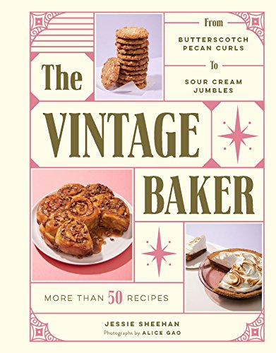- The Vintage Baker: More Than 50 Recipes from Butterscotch Pecan Curls to Sour Cream Jumbles
