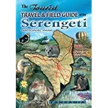 The tourist travel & field guide of the Serengeti: National park