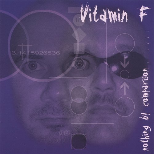 Nothing By Comparison by Vitamin F (2004-08-24?