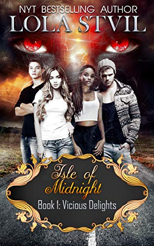 Isle Of Midnight: Vicious Delights (Isle Of Midnight Series, Book1) (A Paranormal romance)