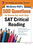 McGraw-Hill's 500 SAT Critical Reading Questions to Know by Test Day (Mcgraw Hill's 500 Questions to Know by Test Day)