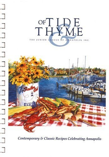 Of Tide & Thyme by Junior League of Annapolis, Inc The Junior League of Annapolis