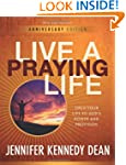 Live a Praying Life: Open Your Life t...