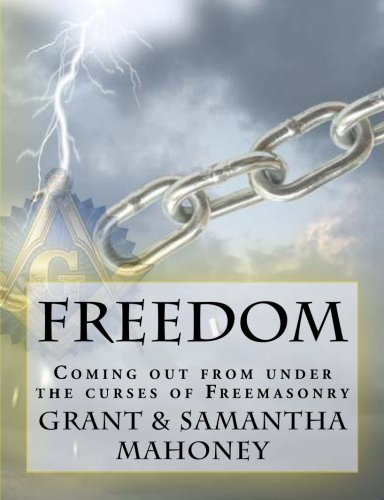 Freedom  Coming Out From Under The Curses Of Freemasonry
